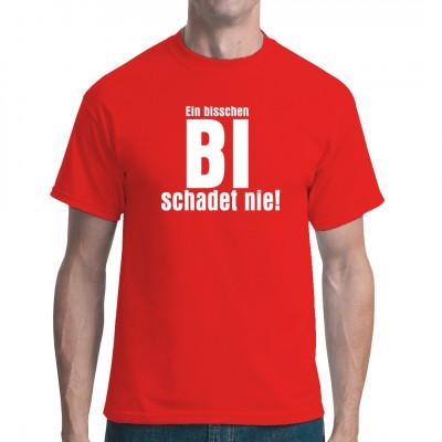 Sex Sprüche Fun Shirt: Ein bisschen Bi schadet nie!