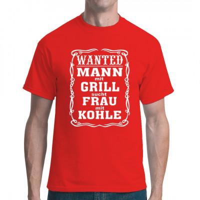 Mann mit Grill sucht Frau mit Kohle! - - T-Shirt zum Grillen ...