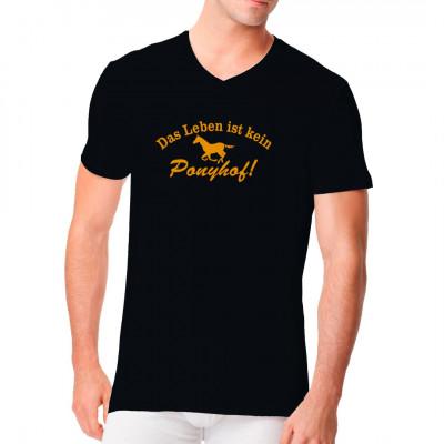T-Shirt: Das Leben ist kein Ponyhof.