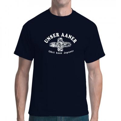 Fun Shirt Motiv: Unser aaner fährt kaan Japaner!