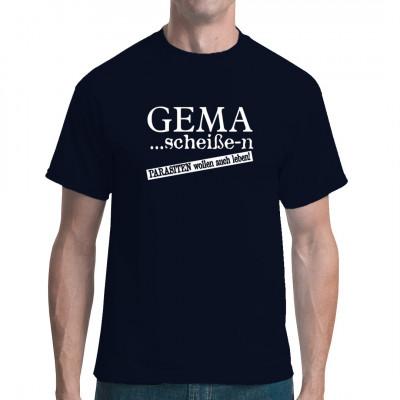 GEMA scheiße-n - Parasiten wollen auch leben - T-Shirt - Motiv.  Mittels Flexfolie aufgebracht; waschfest