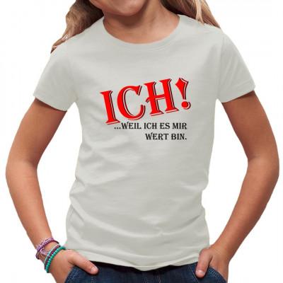 Sprüche Shirt: Ich - Weil ich mir wert bin  Mittels Flexdruck aufgebracht. waschfest