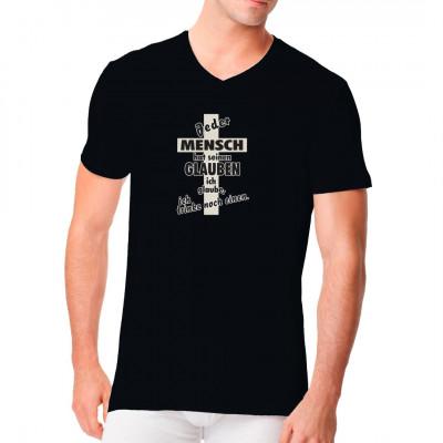 Jeder Mensch hat seinen Glauben. Ich glaube, ich trinke noch einen!  Lustiger Trinker Spruch für Dein T-Shirt, Sweatshirt oder V-Neck.