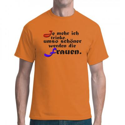 Trinker-Spruch: Je mehr ich trinke..., Sprüche, Männer, Trinken, X - XXL Motive, Lustig & Fun, Sprüche Fun Witzig
