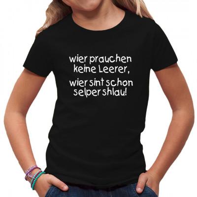 Fun Shirt: Wier prauchen keine Leerer, wier sint schon selper schlau!