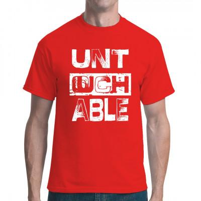 Du fühlst dich unberührbar? Dir kann keiner was? Dann hol dir dieses tolle Untouchable - Motiv als Grunge Style Direktdruck für dein Shirt.