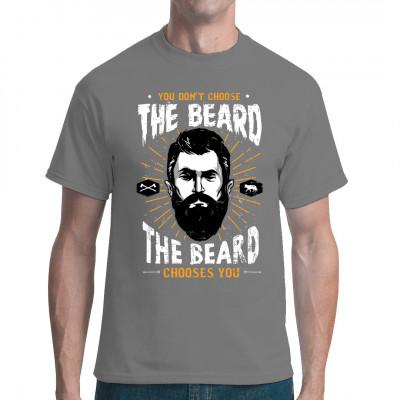Hipster suchen sich nicht aus, wie ihr Bart wächst. Der Bart wählt, an welchem Hipster er sprießen will. Fun Shirt für Männer mit der Extraportion Fell.