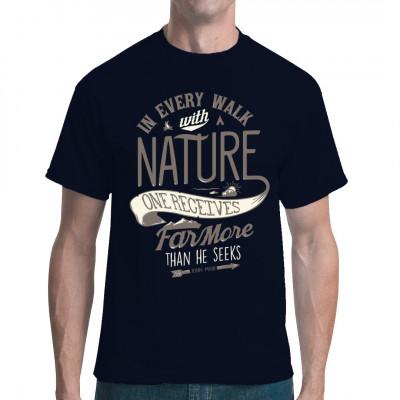 Motivierender Shirt - Spruch für alle Naturfreunde und begeisterten Wanderer.