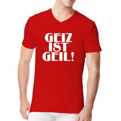 Wer hat eigentlich behauptet, Geiz wäre geil? Wenn man also schon Geld ausgibt, warum nicht gleich für einen witzigen Spruch auf dem T-Shirt, Sweatshirt oder V-Neck?