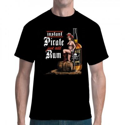 Pin-Up: Instant Pirate - Just add Rum, Sprüche, Trinken, Lustig & Fun, Männer & Frauen, Pin Ups, Pin Ups