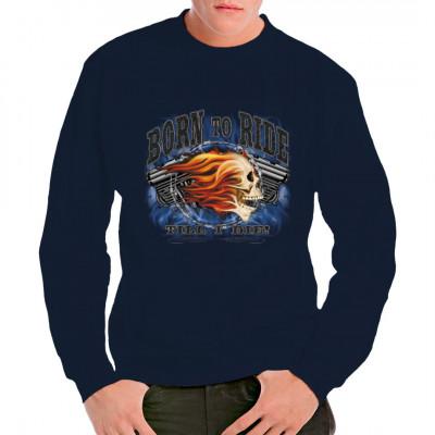 T-Shirt Motive: Born to ride till I die  Geboren um zu fahren... bis ich sterbe ! Cooles Biker-Motiv mit brennendem Totenschädel und Motor  im Hintergrund.