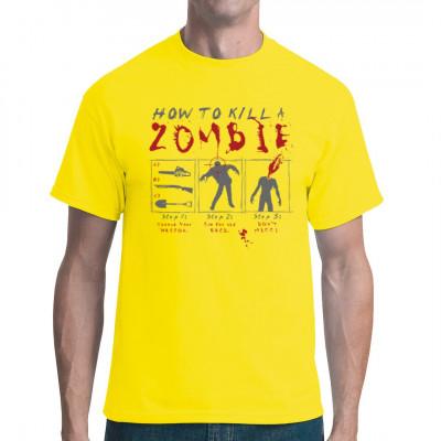 """T-Shirt Motiv: Wie man einen Zombie tötet Wähle deine Waffe. Egal ob Kettensäge, Schrotflinte oder Schaufel, alles kann zum Erfolg führen. Ziel auf den Kopf. Verfehl nicht! Und vergiss nie die wichtigste Regel: """"Remove the head or destroy the brain!"""""""