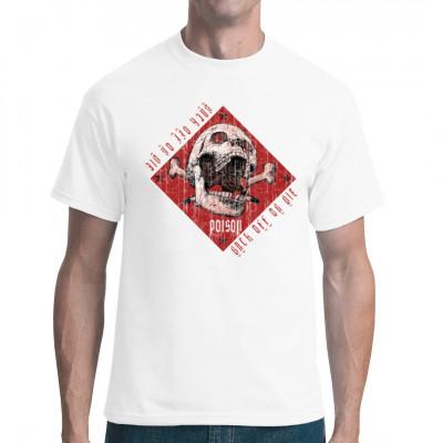 T-Shirt Motiv: Back of or die Poison  Totenschädel - Warnschild mit dem Schriftzug Back of or Die - Poisen. Ein echter hingucker perfekt für helle und dunkle Textilien.