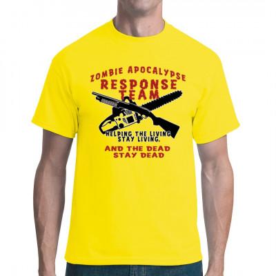 Zombie Apocalypse Response Team - Helping the living stay living and the dead stay dead.  Eingreiftruppe für die Zombie - Apokalypse: Wir helfen den Lebenden lebendig zu bleiben und den Toten tot. Ein Muss für alle, die auf eine baldige Zombie - Apokal