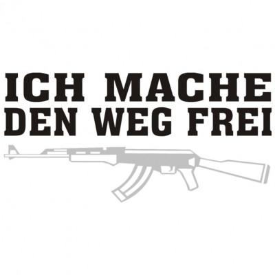 Weg Frei, Waffen, Sprüche, FUN Shirt