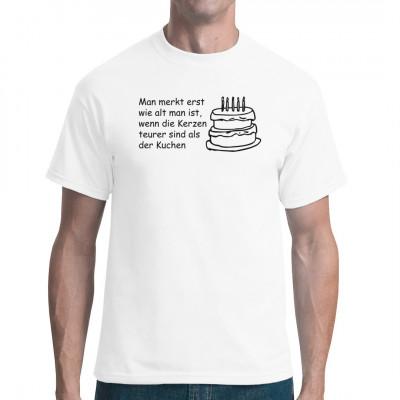 Man merkt erst wie alt man ist, wenn die Kerzen teurer sind als der Kuchen