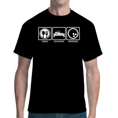 Essen : Schlafen : Bowling - Fun Shirt