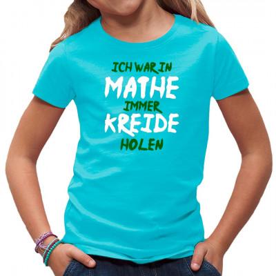 Ich war in Mathe immer Kreide holen