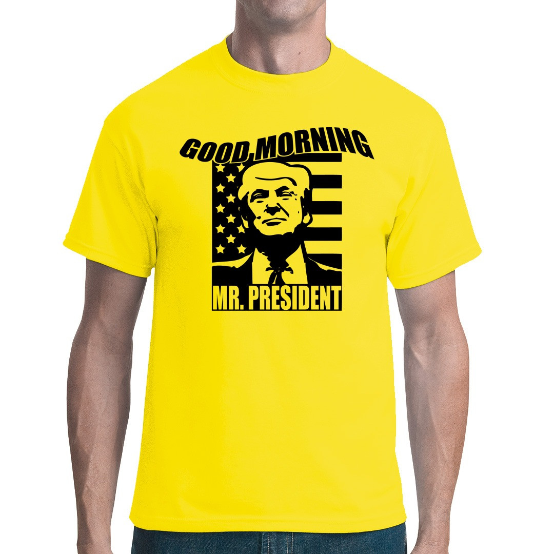 Good Morning Mr President : Good morning mr president helle textilien t shirt