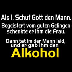GR 1601 Gott Schuf, Männer, Trinken, FUN Shirt, Sprüche