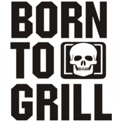 Born to Grill, Grillen, Hobby, Männer, Sprüche, FUN Shirt