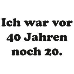60 Jahre - Vor vierzig noch zwanzig