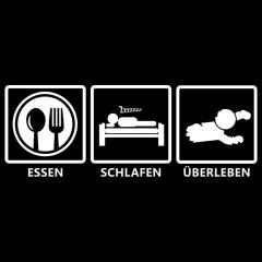 Essen, Schlafen, Überleben - Survival Shirt