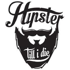 Hipster 'till I die