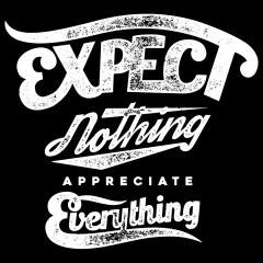 Fun Motiv Expect Nothing