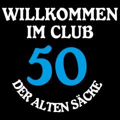 Club der alten Säcke - 50 Jahre