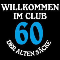 Club der alten Säcke - 60 Jahre