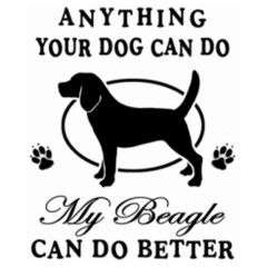 Anything your dog can do Beagle