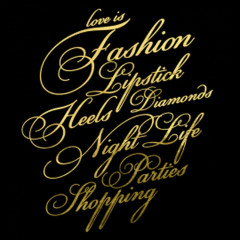 Love Is Fashion, Lipstick, Heels...